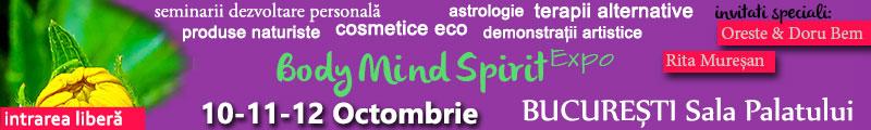Body Mind Spirit Expo la Sala Palatului din Bucuresti 10 - 12 Octombrie 2014